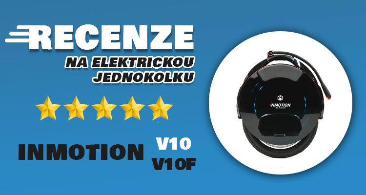 Elektrické jednokolky Inmotion V10 a V10F recenze